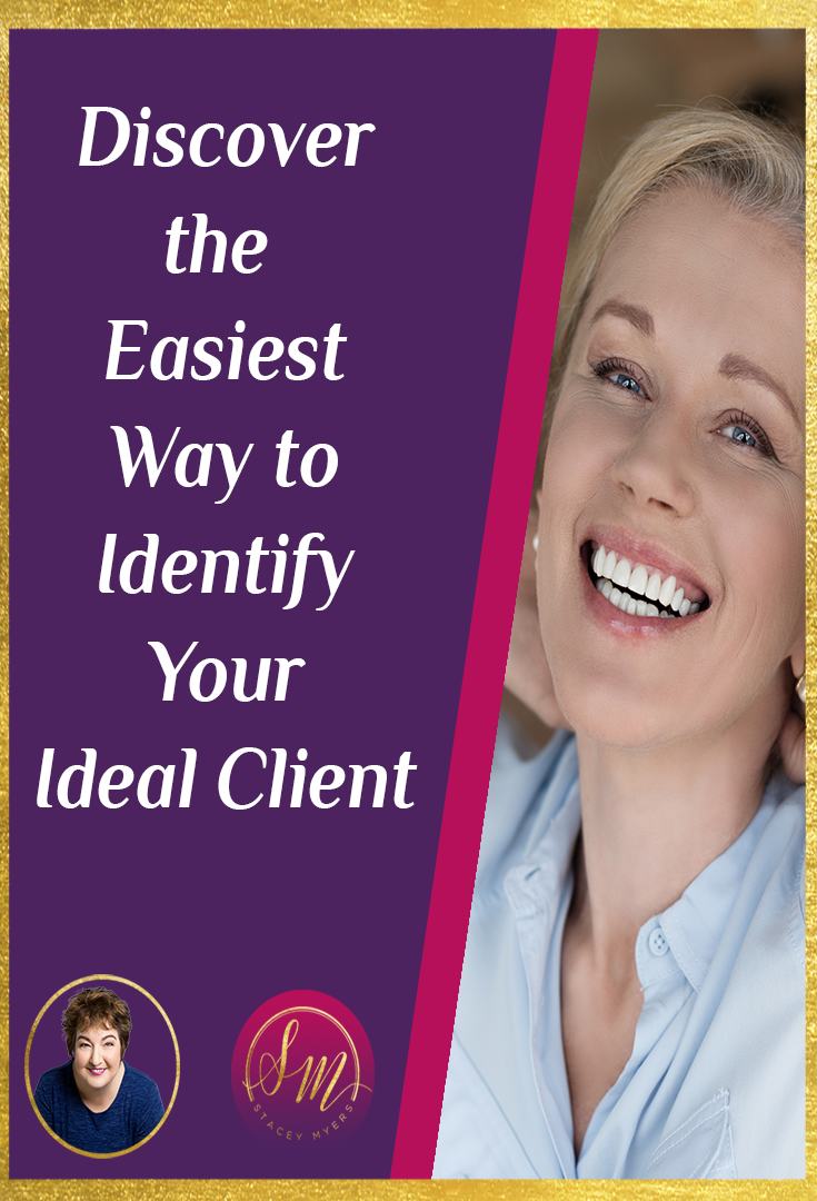 Discover the Easiest Way to Identify Your Ideal Client - It is important to know who your ideal client is. We think we can help everyone, but really, we need to be talking to a specific group of people.